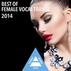 Cover of the album Best Of Female Vocal Trance 2014