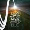 Couverture de l'album Milky Way To Mars