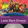 Couverture de l'album The Rough Guide to Latin Rare Groove, Volume 1