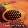 Couverture de l'album White, Andrew: the Heart of the Celtic Guitar