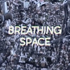 Cover of the album Breathing Space - Single