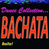 Cover of the album Dance Collection... Bachata (Baila!)