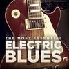 Couverture de l'album The Most Essential Electric Blues