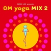 Cover of the album OM Yoga Mix 2