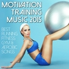 Couverture de l'album Motivation Training Music 2015 - Best Running Fitness Gym & Aerobic Songs