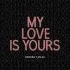 Couverture du titre My Love Is Yours