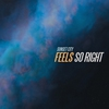Cover of the album Feels So Right - Single