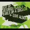 Couverture de l'album Pearls of a Decade - the Best of Cultured Pearls