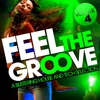 Cover of the album Feel the Groove, Vol. 4 (A Blistering House and Tech Selection)