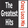 Cover of the album Crazy Loco Mix - The greatest hits