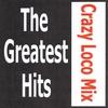 Couverture de l'album Crazy Loco Mix - The greatest hits