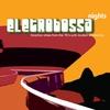 Cover of the album Eletrobossa Nights (feat. Edson X, Michel Freidenson, Graça Cunha & Tania Maya)