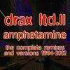 Couverture de l'album Drax Ltd. II - Amphetamine (The Complete Remixes and Versions 1994-2012)