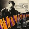 Cover of the album Vintage 50's Swedish Jazz 1949-1961