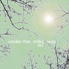 Cover of the album Under the Milky Way - Single
