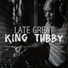 Cover of the album The Late Great King Tubby