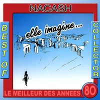 Cover of the track Le meilleur des années 80 : Nacash (Best of Collector)