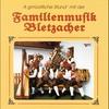 Cover of the album A gmüatliche Stund' mit der Familienmusik Bletzacher