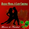 Couverture de l'album Holiday Moods: A Latin Christmas