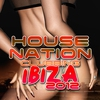 Cover of the album House Nation Clubbing - Ibiza 2012