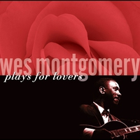Cover of the track Wes Montgomery Plays for Lovers
