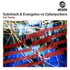 Couverture du titre Get Ready (Extended Mix) [Subshock & Evangelos vs. Cyberpunkers]