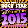 Cover of the album Lullaby Hits Of 2015