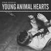 Cover of the album Young Animal Hearts