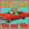Cover of the album Cruisin' to the Hits of the '50s & '60s