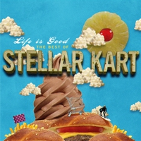 Cover of the track Life Is Good The Best Of Stellar Kart
