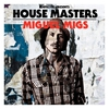 Cover of the album Defected Presents House Masters - Miguel Migs