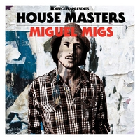 Couverture du titre Defected Presents House Masters - Miguel Migs
