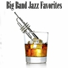 Cover of the album Big Band Jazz Favorites