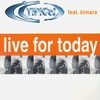 Cover of the album Live for Today (Remixes) [feat. Kimara] - EP