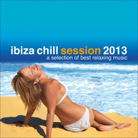 Couverture du titre Ibiza Chill Session 2013...A Selection of Best Relaxing Music