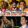 Cover of the album Historia Musical de Latin Brothers - 30 Éxitos