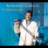 Couverture de l'album Roberto Carlos Em Jerusalém (Ao Vivo)