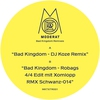 Cover of the album Bad Kingdom / DJ Koze Remix & Robag Wruhme Edit - EP