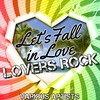 Cover of the album Let's Fall in Love: Lovers Rock