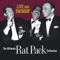 Couverture du titre Live and Swingin': The Ultimate Rat Pack Collection