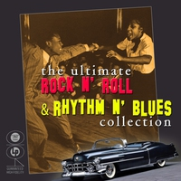 Cover of the track The Ultimate Rock n' Roll & Rhythm n' Blues Collection