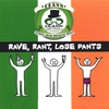 Cover of the album Rave, Rant, Lose Pants