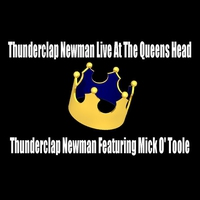 Cover of the track Thunderclap Newman Live At the Queens Head (feat.  Featuring Mick O' Toole)