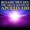 Couverture de l'album Besame Mucho, the Greats Sound of Apollo 100