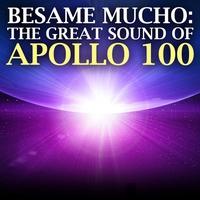 Couverture du titre Besame Mucho, the Greats Sound of Apollo 100