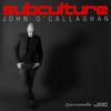 Couverture de l'album Subculture (Mixed by John O'Callaghan)