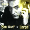 Cover of the album Fat Ruff & Large