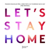 Couverture de l'album Let's Stay Home - Single