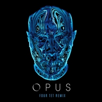 Cover of the track Opus (Four Tet Remix) - Single