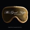 Couverture de l'album The Good Night (Original Motion Picture Soundtrack)